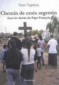 Chemin de croix argentin : dans les barrios du pape François