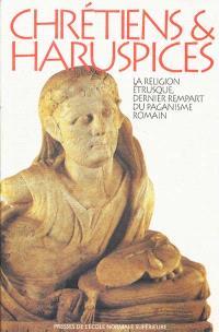 Chrétiens et haruspices : la religion étrusque, dernier rempart du paganisme romain