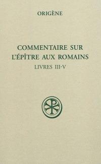 Commentaire sur l'Epître aux Romains. Volume 2, Livres III-IV
