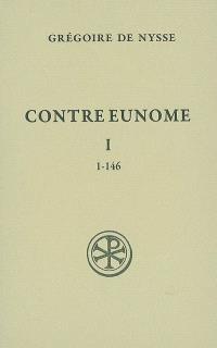 Contre Eunome. Volume 1, 1-146