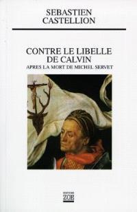 Contre le libelle de Calvin : après la mort de Michel Servet