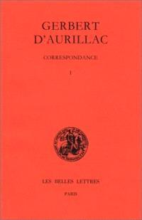 Correspondance. Volume 1, Lettres 1 à 129