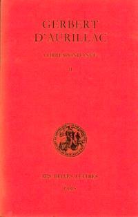 Correspondance. Volume 2, Lettres 130 à 220 : avec 5 annexes