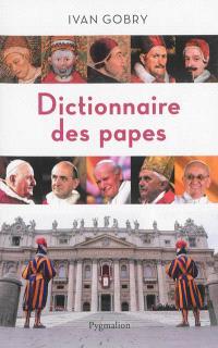 Dictionnaire des papes : des origines à nos jours