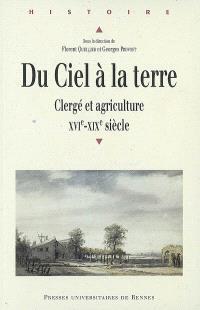 Du ciel à la terre : clergé et agriculture, XVIe-XIXe siècle