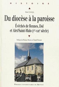 Du diocèse à la paroisse : évêchés de Rennes, Dol et Alet-Saint-Malo (Ve-XIIIe siècle)