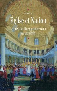 Eglise et nation : la question liturgique en France au XIXe siècle