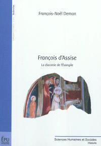 François d'Assise : la diaconie de l'Evangile