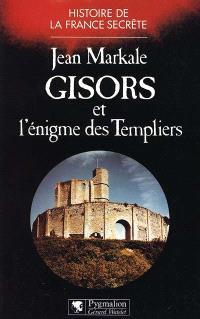 Gisors et l'énigme des Templiers