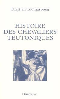 Histoire des chevaliers teutoniques