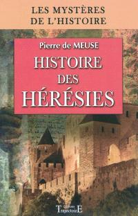 Histoire des hérésies : des origines du christianisme à la Réforme