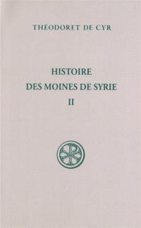 Histoire des moines de Syrie. Volume 2, Histoire Philothée : XIV-XXX; Traité sur la charité : XXXI