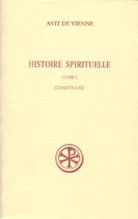 Histoire spirituelle. Volume 1, Chants I-III