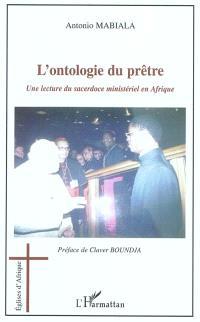 L'ontologie du prêtre : une lecture du sacerdoce ministériel en Afrique