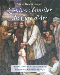 L'univers familier du curé d'Ars