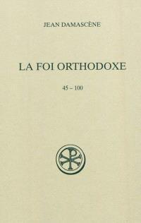 La foi orthodoxe, 45-100