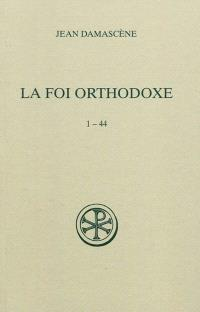 La foi orthodoxe, 1-44