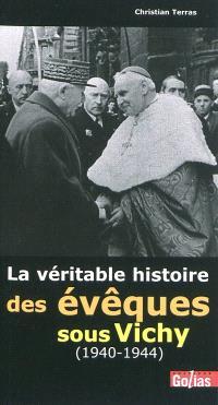 La véritable histoire des évêques sous Vichy, 1940-1944