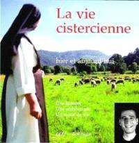 La vie cistercienne : hier et aujourd'hui