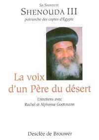 La voix d'un père du désert : entretiens avec Alphonse et Rachel Goettmann