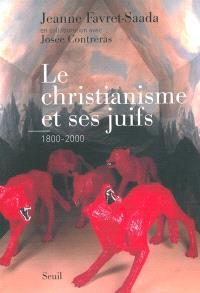 Le christianisme et ses juifs : 1800-2000