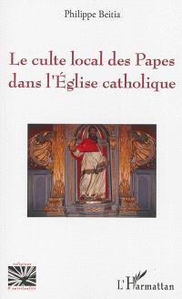 Le culte local des papes dans l'Eglise catholique