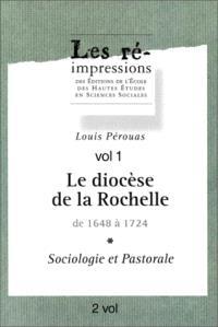 Le diocèse de La Rochelle de 1648 à 1724 : sociologie et pastorale