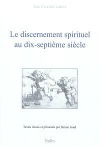 Le discernement spirituel au dix-septième siècle
