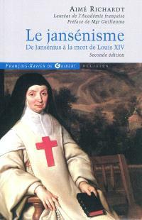 Le jansénisme : de Jansénius à la mort de Louis XIV