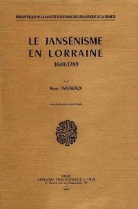 Le Jansénisme en Lorraine : 1640-1789