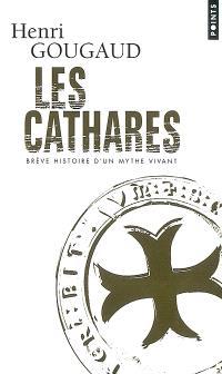 Les cathares : brève histoire d'un mythe vivant