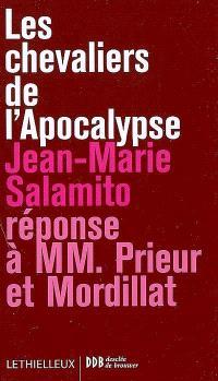 Les chevaliers de l'Apocalypse : réponse à MM. Prieur et Mordillat