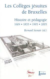 Les collèges jésuites de Bruxelles : histoire et pédagogie, 1604, 1835, 1905, 2005