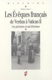 Les évêques français de Verdun à Vatican II : une génération en mal d'héroïsme