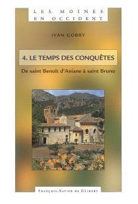 Les moines en Occident. Volume 4, Le temps des conquêtes : de saint Benoît d'Aniane à saint Bruno (750-1100)