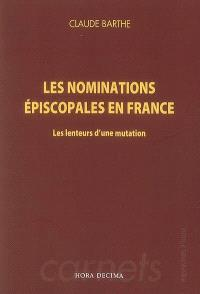 Les nominations épiscopales en France : les lenteurs d'une mutation