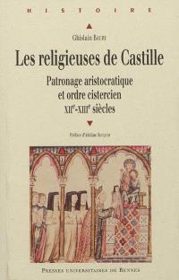 Les religieuses de Castille : patronage aristocratique et ordre cistercien (XIIe-XIIIe s.)