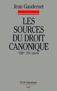 Les Sources du droit canonique : VIIIe-XXe siècle, repères canoniques, sources occidentales