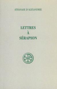 Lettres à Sérapion sur la divinité du Saint-Esprit