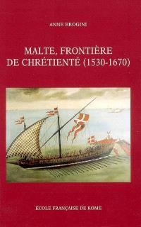 Malte, frontière de chrétienté : 1530-1670