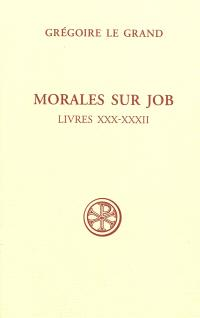 Morales sur Job : sixième partie. Volume 5, Livres XXX-XXXII