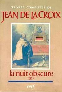 Oeuvres complètes de saint Jean de la Croix. Volume 4, La nuit obscure