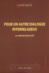 Pour un autre dialogue interreligieux : la méthode Benoît XVI