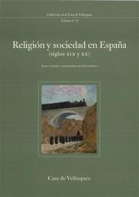 Religion y sociedad en Espana (siglos XIX-XX) : actes de colloque