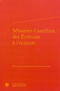 Sébastien Castellion : des Ecritures à l'écriture