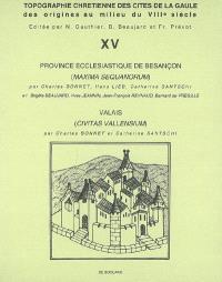 Topographie chrétienne des cités de la Gaule des origines au milieu du VIIIe siècle. Volume 15
