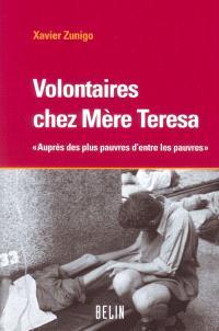 Volontaires chez mère Teresa : auprès des plus pauvres d'entre les pauvres