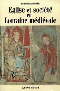 Eglise et société en Lorraine médiévale