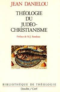 Histoire des doctrines chrétiennes avant Nicée. Volume 1, Théologie du judéo-christianisme