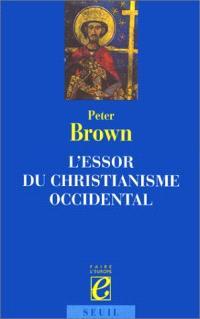 L'essor du christianisme occidental : triomphe et diversité, 200-1000